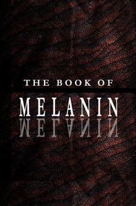The Book of Melanin (Vol. 1)