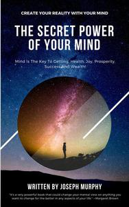 The Secret Power of Your Mind