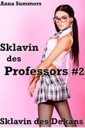 Sklavin des Professors 2 - Sklavin des Dekans