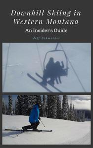 Downhill Skiing in Western Montana: An Insider's Guide