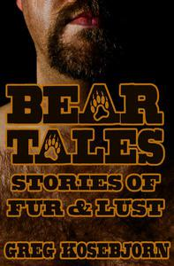 Bear Tales: Stories of Fur & Lust