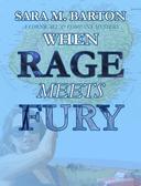When Rage Meets Fury