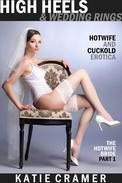 High Heels and Wedding Rings (Hotwife and Cuckold Interracial Erotica)