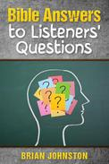 Bible Answers to Listeners' Questions