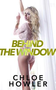 Behind The Window (Voyeur Cuckold Erotica)