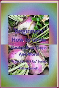 """""""Beginners"""" How to Grow Garden Root Crops And More!"""