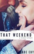 That Weekend