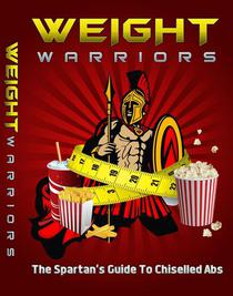 Weight Warriors: The Spartan's Guide to Getting Chiseled Abs