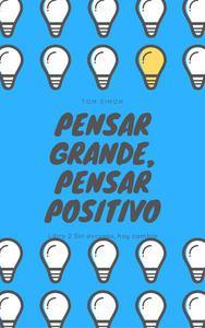 Pensar grande, pensar positivo