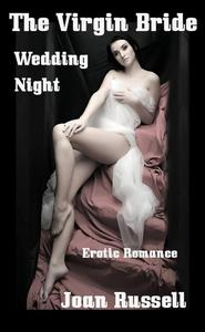 The Virgin Bride: Wedding Night - Romantic Erotica