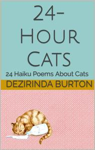 24-Hour Cats: 24 Haiku Poems About Cats