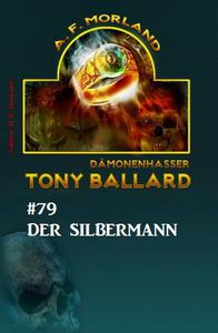 Tony Ballard #79: Der Silbermann
