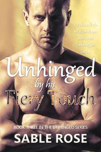 Unhinged by His Fiery Touch