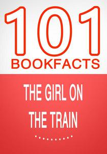 The Girl on the Train - 101 Amazing Facts You Didn't Know