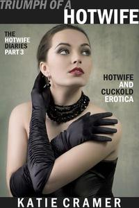 Triumph of a Hotwife (Hotwife and Cuckold Erotica Stories)