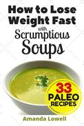 How to Lose Weight Fast with Scrumptious Soups