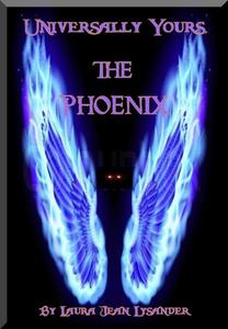 Universally Yours, The Phoenix