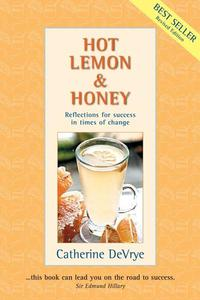 Hot Lemon and Honey...Reflections for Success in Times of Change