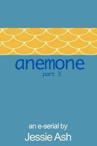 Anemone - Part 3