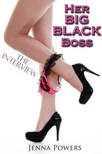 Her Big Black Boss: The Interview