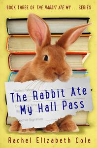 The Rabbit Ate My Hall Pass