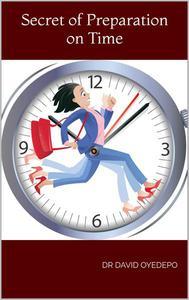 Secret of Preparation on Time