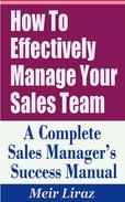 How to Effectively Manage Your Sales Team: A Complete Sales Manager's Success Manual