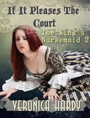 The King's Nursemaid 2: If It Pleases The Court