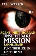 Unsichtbare Mission Sammelband #7 - Fünf Thriller in einem Band