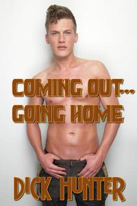 Coming Out, Going Home 3 Book Bundle (Gay Taboo Household Erotica)