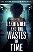 Dakota Bell and the Wastes of Time