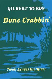 Done Crabbin': Noah Leaves the River