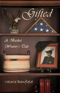 Gifted: A Basket Weaver's Tale