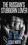 The Russian's Stubborn Lover