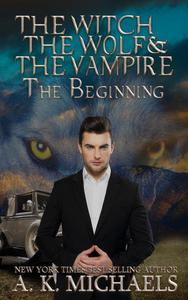 The Witch, The Wolf and The Vampire, The Beginning: