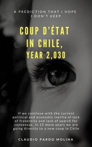 Golpe de Estado en Chile. Año 2030