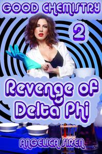 Good Chemistry 2: Revenge of Delta Phi