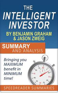 The Intelligent Investor by Benjamin Graham and Jason Zweig: Summary and Analysis