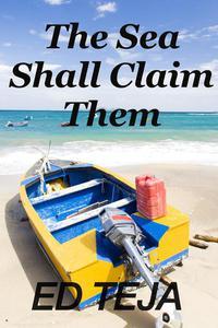 The Sea Shall Claim Them