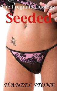 Seeded: The Pregnant Duology
