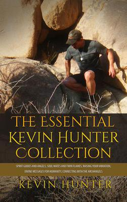The Essential Kevin Hunter Collection: Spirit Guides and Angels