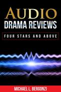 Audio Drama Reviews: Four Stars and Above