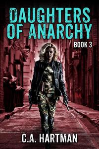 Daughters of Anarchy: Book 3