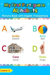My First Portuguese Alphabets Picture Book with English Translations