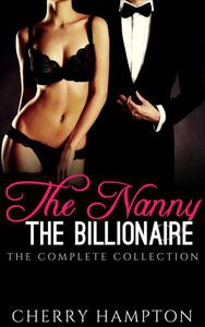 The Nanny, the Billionaire: The Complete Collection