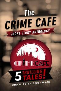 The Crime Cafe Short Story Anthology