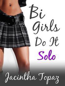 Bi Girls Do It Solo