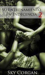 Su Entrenamiento En Indecencia 2