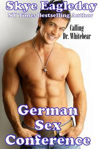 German Sex Conference Calling Dr. Whitebear