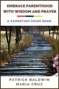 Embrace Parenthood with Wisdom and Prayer: A Parenting Guide Book